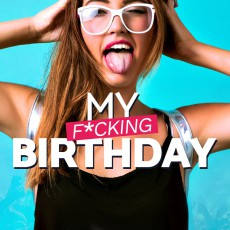 My F*cking Birthday